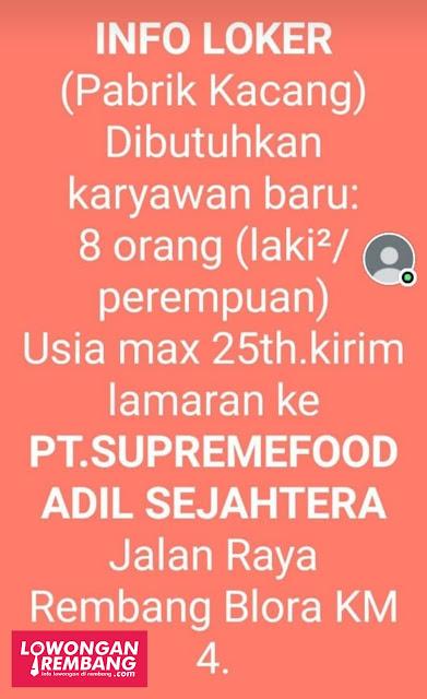 Lowongan Kerja Pegawai Pabrik Kacang PT Supreme Food Adil Sejahtera Rembang