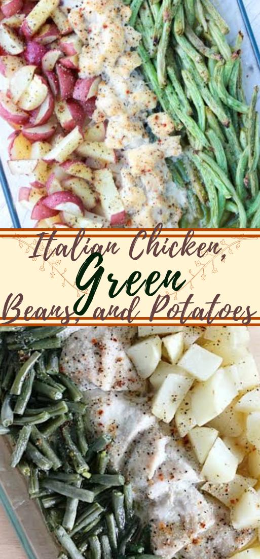 Italian Chicken, Green Beans, and Potatoes #dinnerrecipe #food #amazingrecipe #easyrecipe
