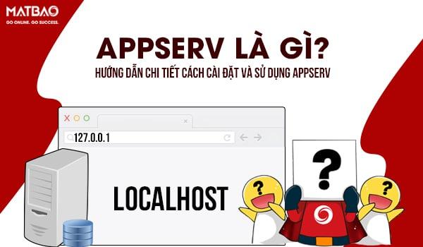 AppServ là gì? Hướng dẫn chi tiết cách cài đặt và sử dụng AppServ