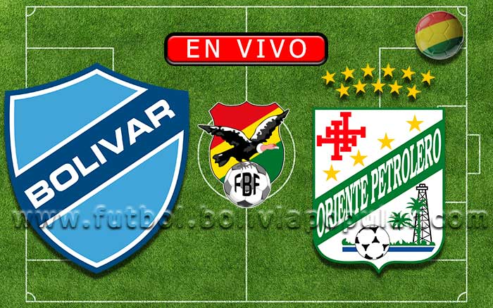 Bolívar vs. Oriente Petrolero - Apertura 2020