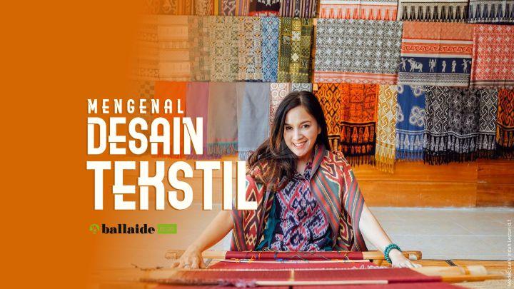 Desain Tekstil - Seni Rupa Terapan yang Bernilai Bisnis Tinggi