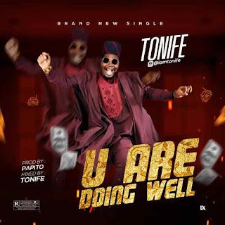 MUSIC: Tonife - U Are Doing Well