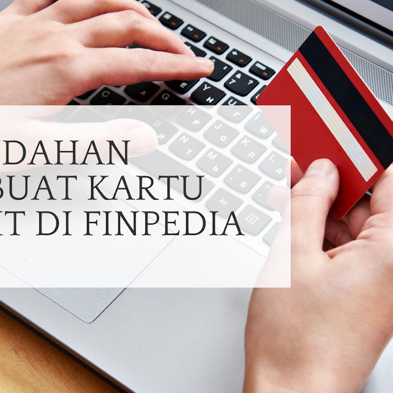 Kemudahan Membuat Kartu kredit di Finpedia