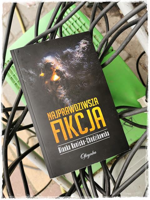 Najprawdziwsza fikcja – Bianka Kunicka – Chudzikowska