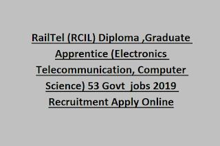 RailTel (RCIL) Diploma, Graduate Apprentice (Electronics Telecommunication, Computer Science) 53 Govt  jobs 2019 Recruitment Apply Online