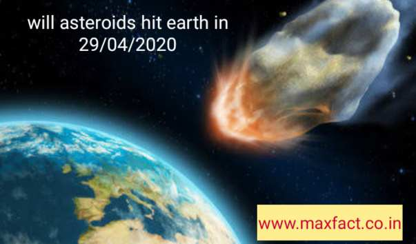 Will the world end in April 2020? Will an Asteroid hit Earth in 29th April 2020?