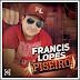 Francis Lopes - E Tome Piseiro