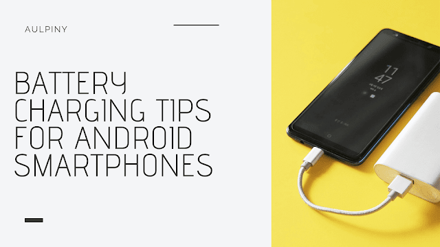 Battery Charging Tips For Android Smartphones