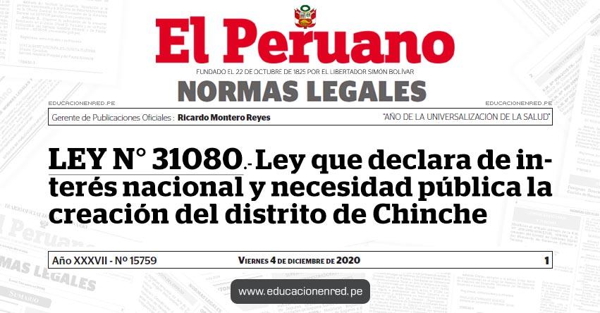 LEY N° 31080.- Ley que declara de interés nacional y necesidad pública la creación del distrito de Chinche