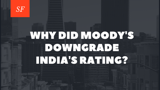 Why did moody's downgrade India's rating?