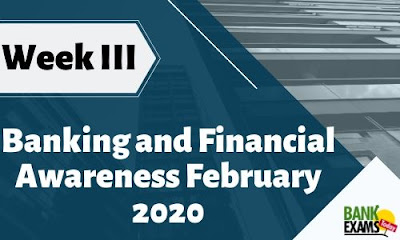 Banking and Financial Awareness February 2020: Week III