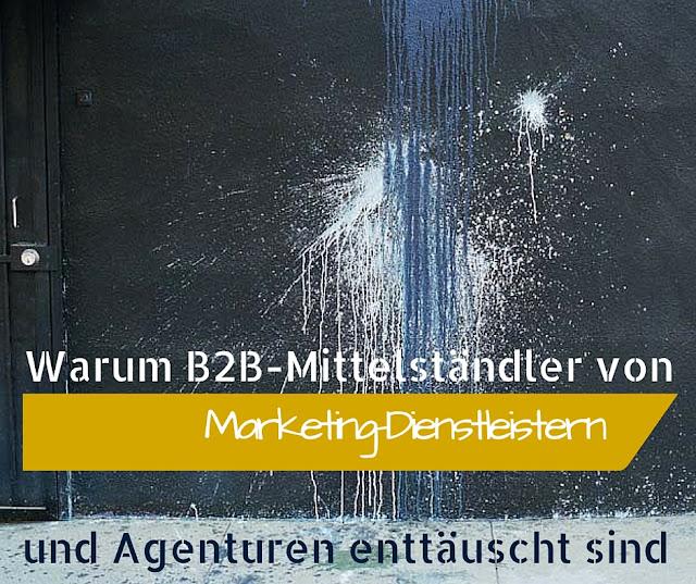 B2B Mittelstand von Marketing-Dienstleistern und Agenturen enttäuscht