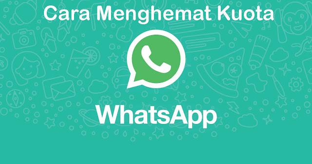 ara Menghemat Kuota Saat Menggunakan WhatsApp Terbaru