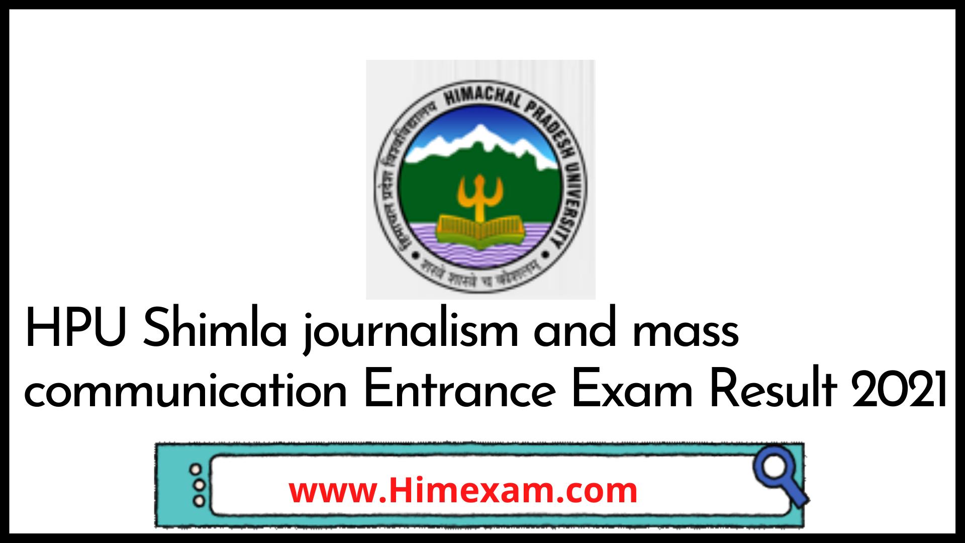 HPU Shimla journalism and mass communication Entrance Exam Result 2021