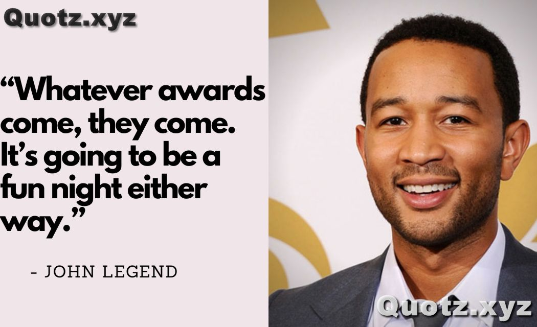 Inspirational quotes by john legend that will change your life in a positive way with quotes images