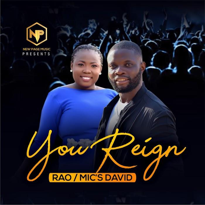 [Download Gospel Music]:RAO FT Mic's David - You Reign ||Pryme9jablog...
