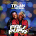 Tplan - Falipupa ft Mr Real @tplan11