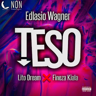 Edlásio Wagner Feat. Lito Dream & Fineza Kiala - Teso (Rap)