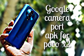 Google camera port 7.2 apk download for poco x2