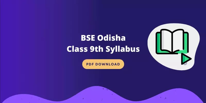 BSE Odisha 9th Class Syllabus 2021-22 PDF, Odisha 9th Syllabus