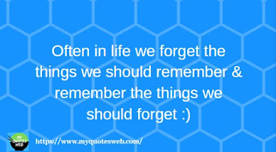 Often in life we forget the things we | quotes for facebook