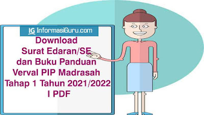 Download Surat Edaran/SE Dit. KSKK Madrasah Nomor B-237/DJ.I/Dt.I.I/HM.01/02/2021 dan Buku Panduan Verval PIP Madrasah Tahap 1 Tahun 2021/2022 I PDF