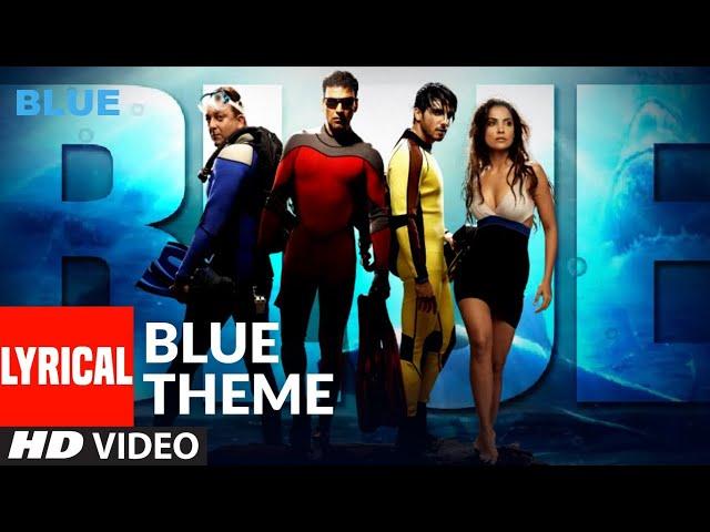 Blue Movie Theme Song Lyrics - Akshaye Kumar