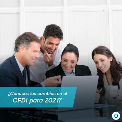 ¿Conoces los cambios en el CFDI para 2021?