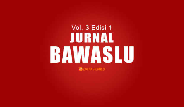 Jurnal Bawaslu - Vol. 3 Edisi 1 2017 -  Mengapa Integritas Pemilu Penting?