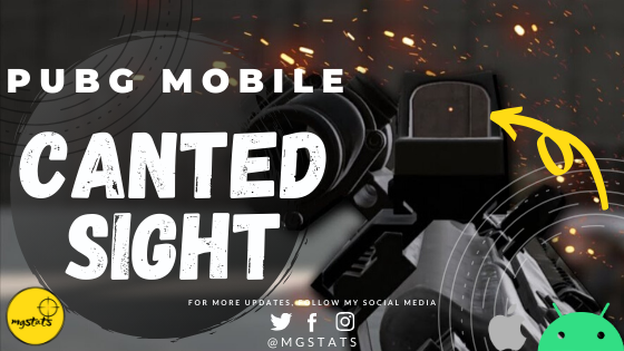 CANTED SIGHT | PUBG Mobile | All you need to know!!