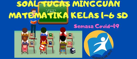 Soal Tugas Harian Matematika Kelas 4-6 SD Kurikulum 2013