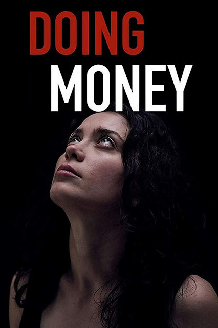 Movie poster for Doing Money (2019), starring Anca Dumitra, Cosmina Stratan, Allen Leech, Karen Hassan, Tom Glynn-Carney, Dragos Bucur, and Alec Secareanu, playing at the San Diego International Film Festival