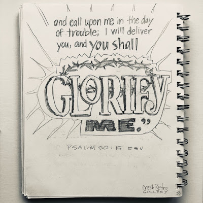 "and call upon me in the day of trouble; I will deliver you, and you shall glorify me."" Psalm 50:15"