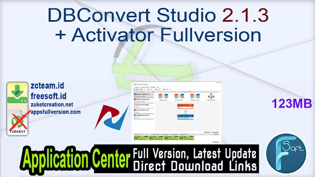 DBConvert Studio 2.1.3 + Activator Fullversion
