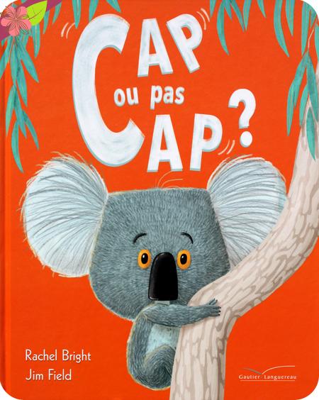Cap ou pas cap ? de Rachel Bright et Jim Field - Gautier-Languereau