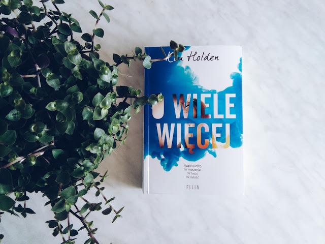""",,O WIELE WIĘCEJ"""" Kim Holden"""