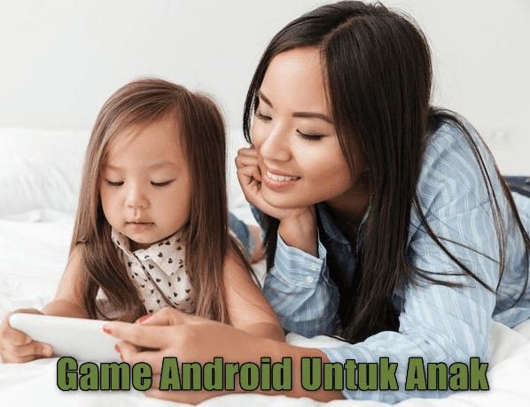 Kumpulan Game Anak- Anak  APK  Terbaik Gratis Untuk Android