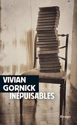 Inépuisables Notes de (re)lectures - Vivian Gornick - Rivages