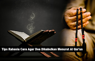 Tips Rahasia Cara Agar Doa Dikabulkan Menurut Al Qur'an