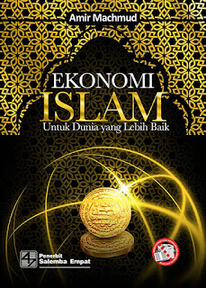 Ekonomi Islam: untuk Dunia yang Lebih Baik