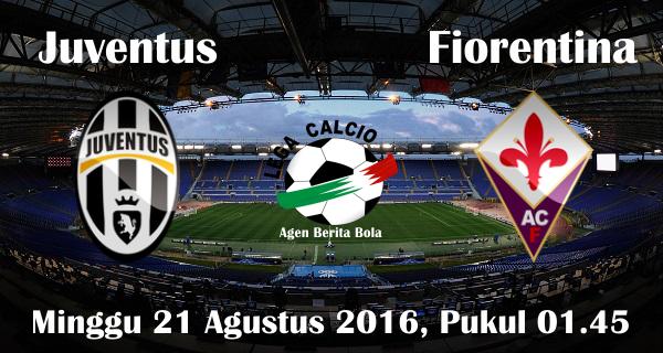 prediksi bola juventus vs fiorentina 21 agustus 2016