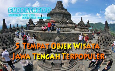5 Tempat Objek Wisata Jawa Tengah Terpopuler Shobatasmo