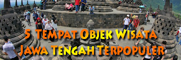 5 Tempat Objek Wisata Jawa Tengah Terpopuler
