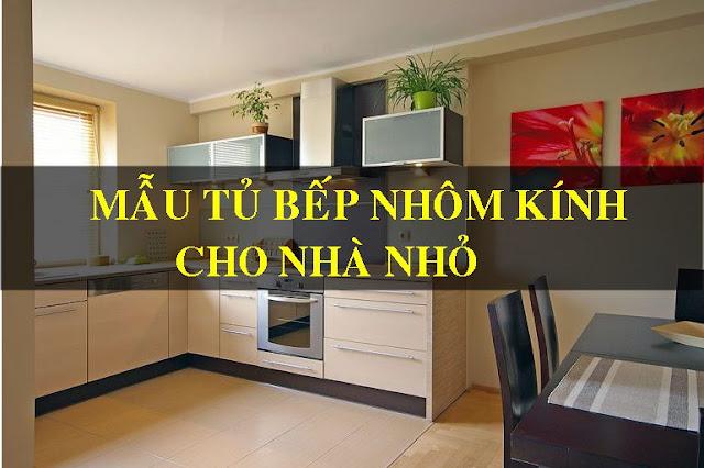 Mẫu Tủ Bếp Nhôm Kính Nhỏ Đơn Giản