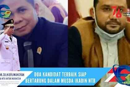 Dua Kandidat Terbaik Siap Bertarung Dalam Musda IKADIN NTB