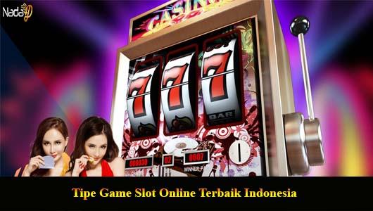 Tipe Game Slot Online Terbaik Indonesia