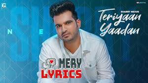 Teriyaan Yaadan By Sharry Nexus - Lyrics