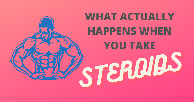 what actually happen when you take steroids