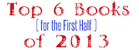 Top 6 Books of 2013 (for the first half)  {Reading List}
