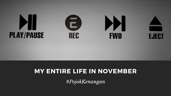 My Entire Life in November